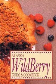 Alaska Wild Berry Guide and Cookbook