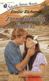 From Glowing Embers (Tales of the Pacific, Bk 1) (Silhouette Intimate Moments, No 249)