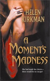 A Moment's Madness (Harlequin Historical, No 669)