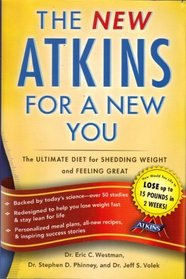 The New Atkins for a New You (The Ultimate Diet for Shedding Weight and Feeling Great)