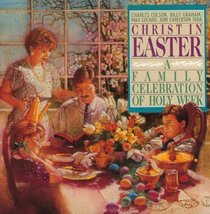 Christ in Easter: A Family Celebration of Holy Week