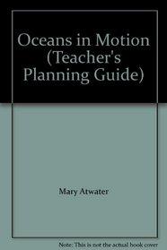 Oceans in Motion (Teacher's Planning Guide)