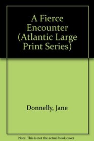 A Fierce Encounter (Atlantic Large Print Series)