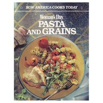 Woman's Day Pasta and Grains (How America Cooks Today)