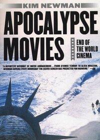 Apocalypse Movies: End of the World Cinema