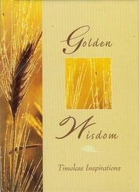 Golden Wisdom (Golden Wisdom Timeless Inspirations)