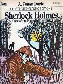 Sherlock Holmes and the Case of the Hound of the Baskervilles (Illustrated Classic)