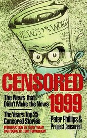 Censored 1999: The News That Didn't Make the News, the Year's Top 25 Censored Stories (Censored)