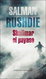 Shalimar el payaso / Shalimar the Clown (Literatura) (Spanish Edition)