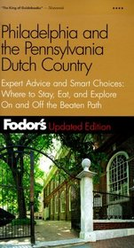 Fodor's Philadelphia  the Pennsylvania Dutch Country, 11th Edition : Expert Advice and Smart Choices: Where to Stay, Eat, and Explore On and Off the Beaten Path (Fodor's Gold Guides)