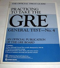 Practicing to Take the Gre General Test-No. 4: Three Official Gre General Tests Administered in 1985 and 1986