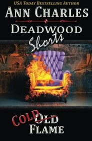 Cold Flame: Deadwood Shorts (Volume 3)