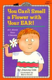You Can't Smell a Flower With Your Ear!: All About Your 5 Senses (All Aboard Reading, Level 2 Grades 1-3)