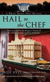 Hail to the Chef (White House Chef, Bk 2)