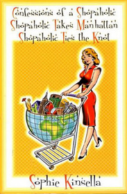 Confessions of a Shopaholic / Shopaholic Takes Manhattan / Shopaholic Ties the Knot
