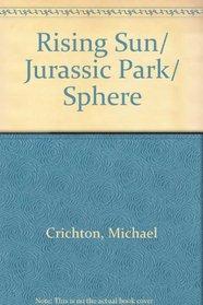 Michael Crichton Box Set: Rising Sun, Jurassic Park, Sphere