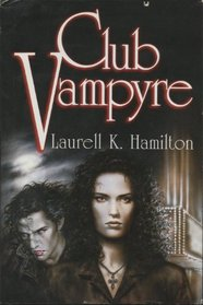 Club Vampyre (Anita Blake, Vampire Hunter, Bks 1-3)