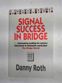 Signal Success in Bridge (Master Bridge S.)