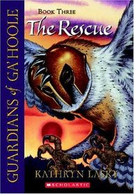 The Rescue (Guardians of Ga'hoole, Bk 3)