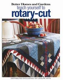 Teach Yourself to Rotary-Cut (Leisure Arts #4343)