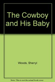 The Cowboy and His Baby (Thorndike Large Print Silhouette Series)