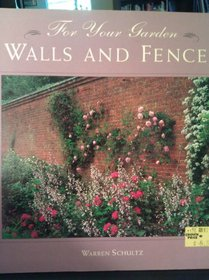 For Your Garden: Walls and Fences