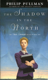 The Shadow in the North (Sally Lockhart, Bk 2)