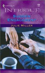 Sudden Engagement (Taylor Clan, Bk 2) (Harlequin Intrigue, No 619)