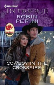 Cowboy in the Crossfire (Harlequin Intrigue, No 1362)