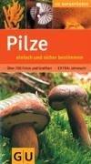 Pilze einfach und sicher bestimmen