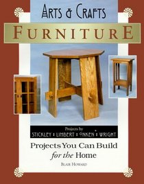 Arts and Crafts Furniture: Projects You Can Build for the Home (Woodworker's Library (Fresno, Calif.).)