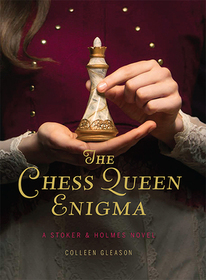 The Chess Queen Enigma (Stoker & Holmes, Bk 3)