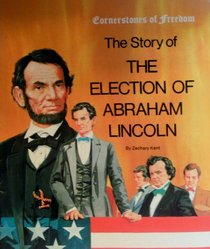 Story of the Election of Abraham Lincoln (Cornerstones of Freedom (Paperback))