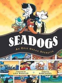 Seadogs : An Epic Ocean Operetta