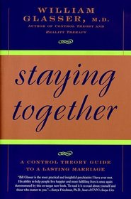 Staying Together: The Control Theory Guide to a Lasting Marriage