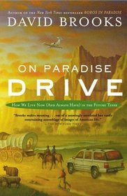 On Paradise Drive : How We Live Now (And Always Have) in the Future Tense