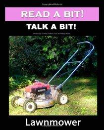 Read a Bit! Talk a Bit!: Lawnmower