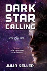 Dark Star Calling: A Dark Intercept Novel (The Dark Intercept)