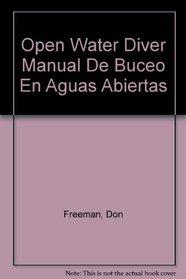 Open Water Diver Manual De Buceo En Aguas Abiertas (English and Spanish Edition)