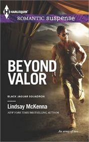 Beyond Valor (Black Jaguar Squadron, Bk 4) (Harlequin Romantic Suspense, No 1739)