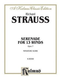 Serenade for 13 Winds, Op. 7 (Kalmus Edition)
