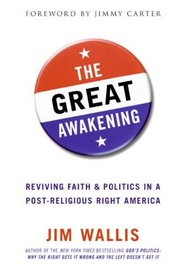 The Great Awakening: Reviving Faith & Politics in a Post-Religious Right America