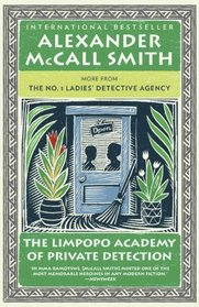 The Limpopo Academy of Private Detection: More from the No. 1 Ladies' Detective Agency