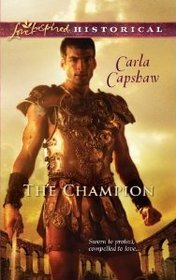 The Champion (Love Inspired Historical, No 99)