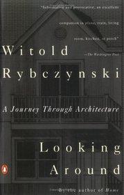Looking Around : A Journey Through Architecture
