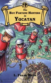 The Boy Fortune Hunters in Yucatan (The boy fortune hunters series)