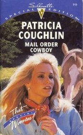 Mail Order Cowboy (That Special Woman!) (Silhouette Special Edition, No 919)