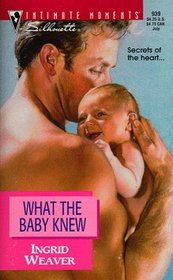 What the Baby Knew (Silhouette Intimate Moments 939)