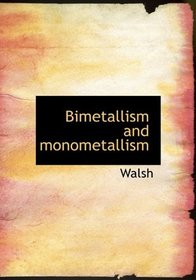 Bimetallism and monometallism