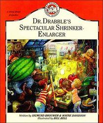 Dr. Drabbles Spectacular Shrinker-Enlarger (Dr. Drabble, Genius Inventor, Bk 5)